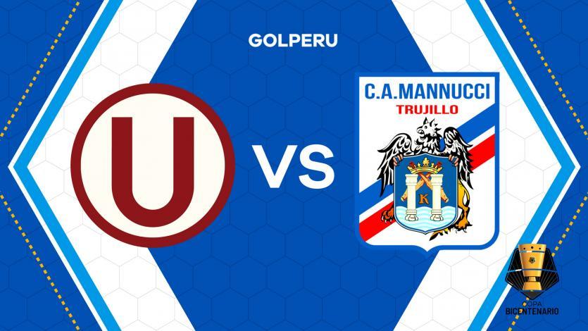 Copa Bicentenario: Universitario recibe a Mannucci con la esperanza de clasificar a la siguiente fase
