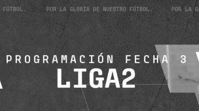 Liga2: Conoce la programación de la tercera fecha